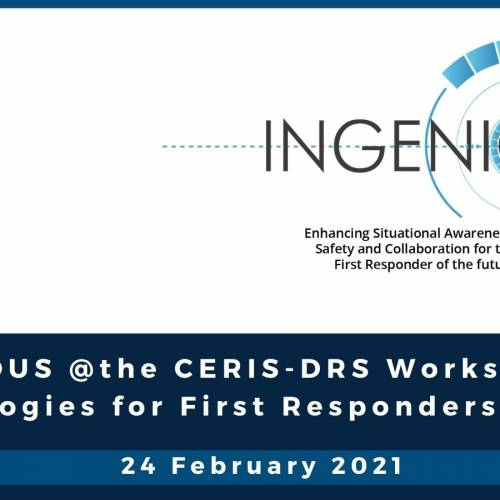 INGENIOUS @the CERIS-DRS Workshop on Technologies for First Responders